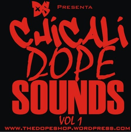 Chicali Dope Sounds Vol 1